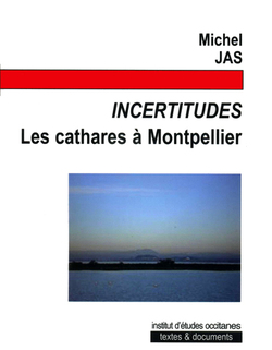 Incertitudes, Les cathares à Montpellier
